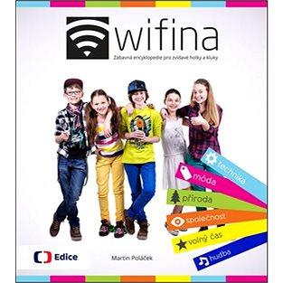 Wifina: Zábavná encyklopedie pro zvídavé holky a kluky (978-80-7404-132-7)
