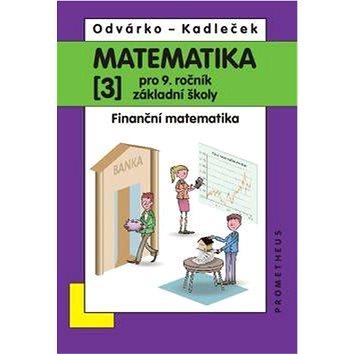 Matematika 3 pro 9. ročník základní školy: Finanční matematika (978-80-7196-442-1)