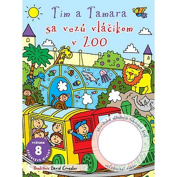 Tim a Tamara sa vezú vláčikom v ZOO: vrátane 8 stojatých dielov (978-80-8107-768-5)