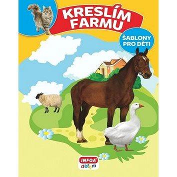 Kreslím farmu: šablony pro děti (978-80-7240-879-5)