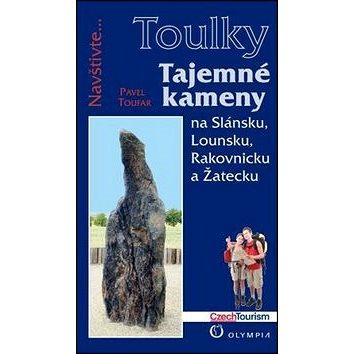 Tajemné kameny: na Slánsku, Lounsku, Rakovnicku a Žatecku (978-80-7376-373-2)