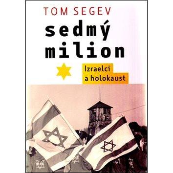 Sedmý milion: Izraelci a holocaust (978-80-7432-445-1)