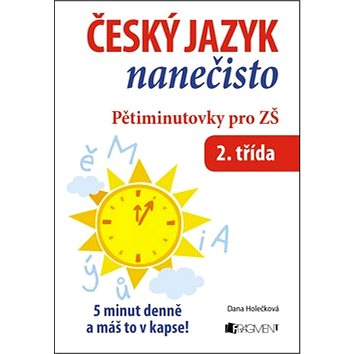 Český jazyk nanečisto Pětiminutovky pro 2. třídu ZŠ (859-4-557-5626-1)