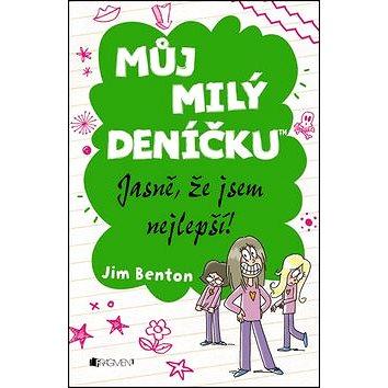 Můj milý deníčku Jasně, že jsem nejlepší! (978-80-253-2158-4)
