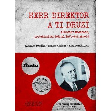 Herr Direktor: Zlínský Schindler (978-80-7473-269-0)