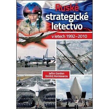 Ruské strategické letectvo: V letech 1992-2010 (978-80-206-1479-7)