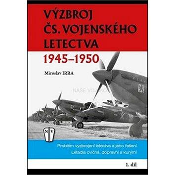 Výzbroj ČS. vojenského letectva: 1945-1950 (978-80-206-1565-7)