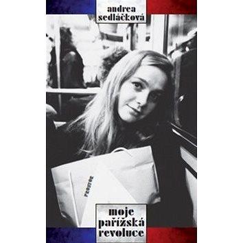 Moje pařížská revoluce (978-80-7260-306-0)