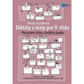 Diktáty a testy pro 9. třídu: Procvičování učiva z českého jazyka (978-80-266-0550-8)