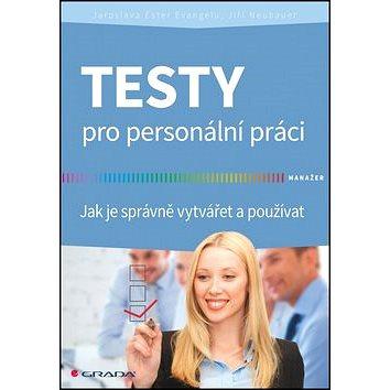Testy pro personální práci: Jak je správně vytvářet a používat (978-80-247-5056-9)