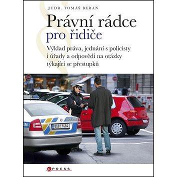 Právní rádce pro řidiče: Výklad práva, jednání s policisty i úřady a odpovědi na otázky