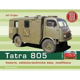 Tatra 805: historie, takticko-technická data, modifikace (978-80-247-5201-3)
