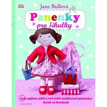 Panenky pro šikulky: Jak uplést, ušít a vytvořit nádherné panenky krok za krokem (978-80-204-3434-0)