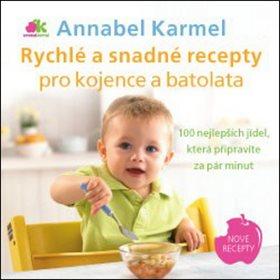 Rychlé a snadné recepty pro kojence a batolata: 100 nejlepších jídel, která připravíte za pár minut (978-80-7263-895-6)