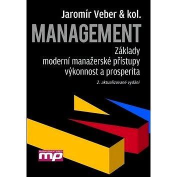 Management: Základy, moderní manažerské přístupy, výkonnost a prosperita (978-80-7261-274-1)