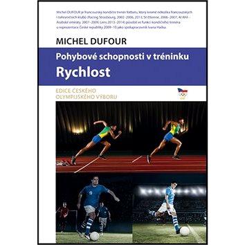 Rychlost: Pohybové schopnosti v tréninku (978-80-204-3461-6)