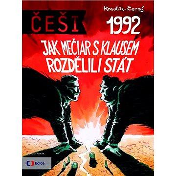 Mladá fronta Češi 1992: Jak Mečiar s Klausem rozdělili stát (978-80-204-3500-2)