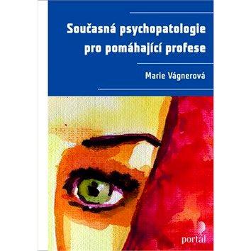 Současná psychopatologie pro pomáhající profese (978-80-262-0696-5)
