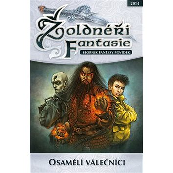 Žoldnéři Fantasie Osamělí válečníci: 5 (978-80-87364-46-8)