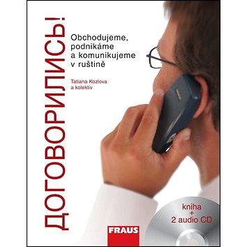 Dogovorilis! + 2 CD: Obchodujeme, podnikáme a komunikujeme v ruštině (978-80-7238-787-8)