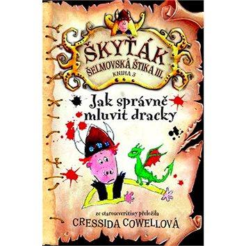 Jak správně mluvit dracky: Škyťák Šelmovská Štika III. (978-80-7391-903-0)