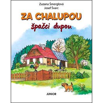 Za chalupou špačci dupou (978-80-7267-524-1)