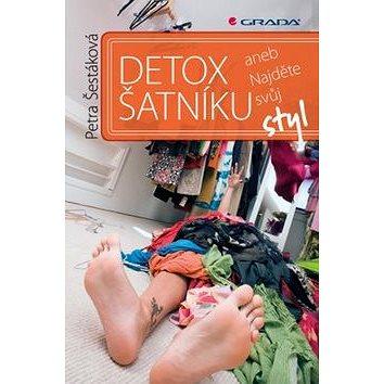 Detox šatníku: aneb Najděte svůj styl (978-80-247-5233-4)