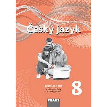 Český jazyk 8 pro ZŠ a VG: Pracovní sešit Nová generace (978-80-7489-023-9)