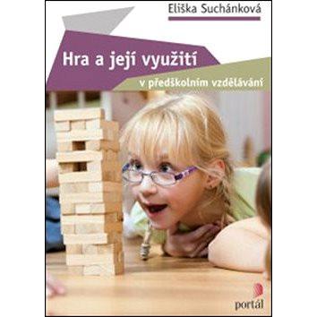 Hra a její využití v předškolním vzdělávání (978-80-262-0698-9)