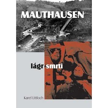 Mauthausen lágr smrti (978-80-7268-612-4)