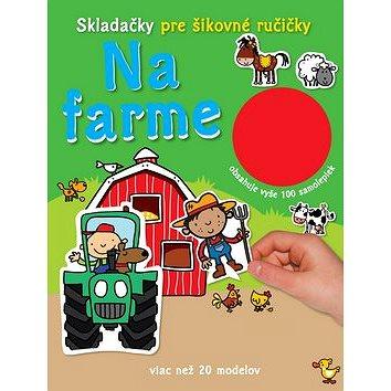 Na farme Skladačky pre šikovné ručičky: obsahuje vyše 100 samolepiek (978-80-8107-801-9)