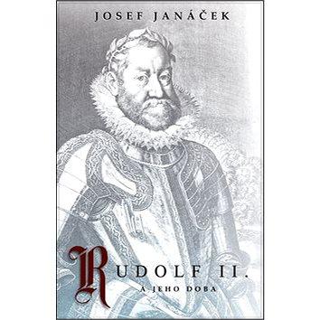 Rudolf II.: A jeho doba (978-80-7390-210-0)