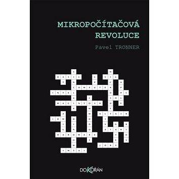 Mikropočítačová revoluce (978-80-7363-617-3)