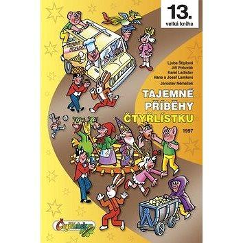 Tajemné příběhy Čtyřlístku 1997: 13. velká kniha (978-80-87849-10-1)