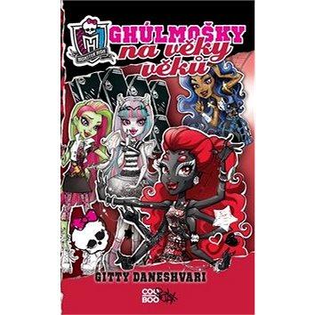 Monster High Ghúlmošky na věky věků (978-80-7447-690-7)