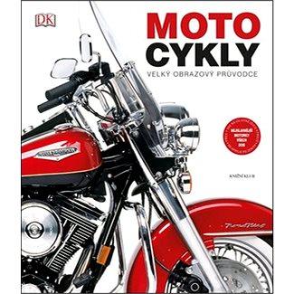 Motocykly: Velký obrazový průvodce (978-80-242-4639-0)