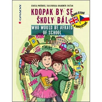 Kdopak by se školy bál/Who Would Be Afraid of School (978-80-247-4501-5)