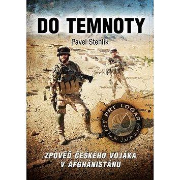 Do temnoty: Zpověď českého vojáka v Afghánistánu (978-80-264-0515-3)
