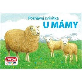 Poznávej zvířátka U mámy (978-80-7240-877-1)