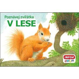 Poznávej zvířátka V lese (978-80-7240-875-7)
