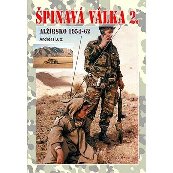 Špinavá válka 2. Alžírsko 1954-1962 (978-80-87657-09-6)