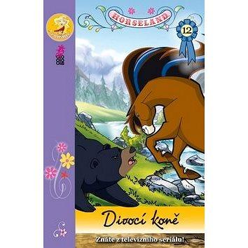 Horseland 12 Divocí koně (978-80-7447-689-1)