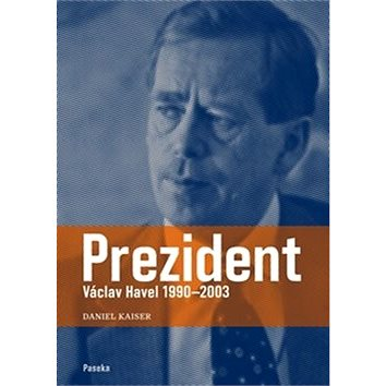 Prezident Václav Havel 1990–2003 (978-80-7432-518-2)