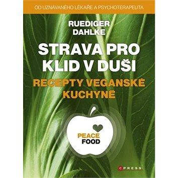 Strava pro klid v duši recepty veganské kuchyně (978-80-264-0520-7)