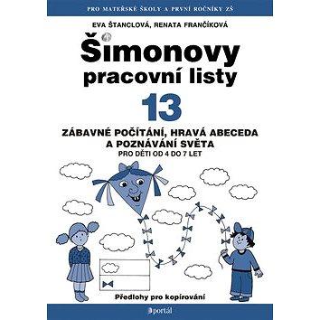Šimonovy pracovní listy 13: Zábavné počítání, hravá abeceda a poznávání světa pro děti od 4 do 7 let (978-80-262-0770-2)