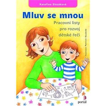 Mluv se mnou: Pracovní listy pro rozvoj dětské řeči (978-80-262-0711-5)