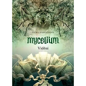 Mycelium Vidění (978-80-257-1277-1)