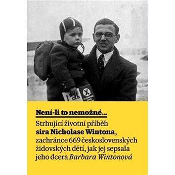 Není-li to nemožné: Životní příběh sira Nicholase Wintona (978-80-257-1319-8)