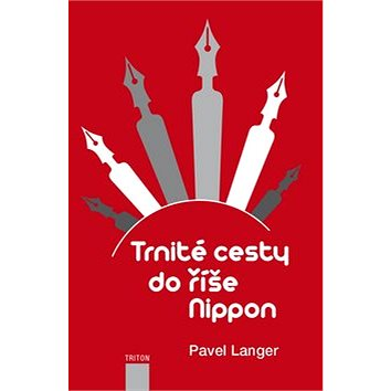 Trnité cesty do říše Nippon (978-80-7387-813-9)