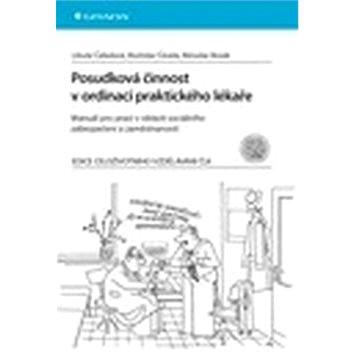 Posudková činnost v ordinaci praktického lékaře: Manuál pro praxi v oblasti sociálního zabezpečení a (978-80-247-4844-3)
